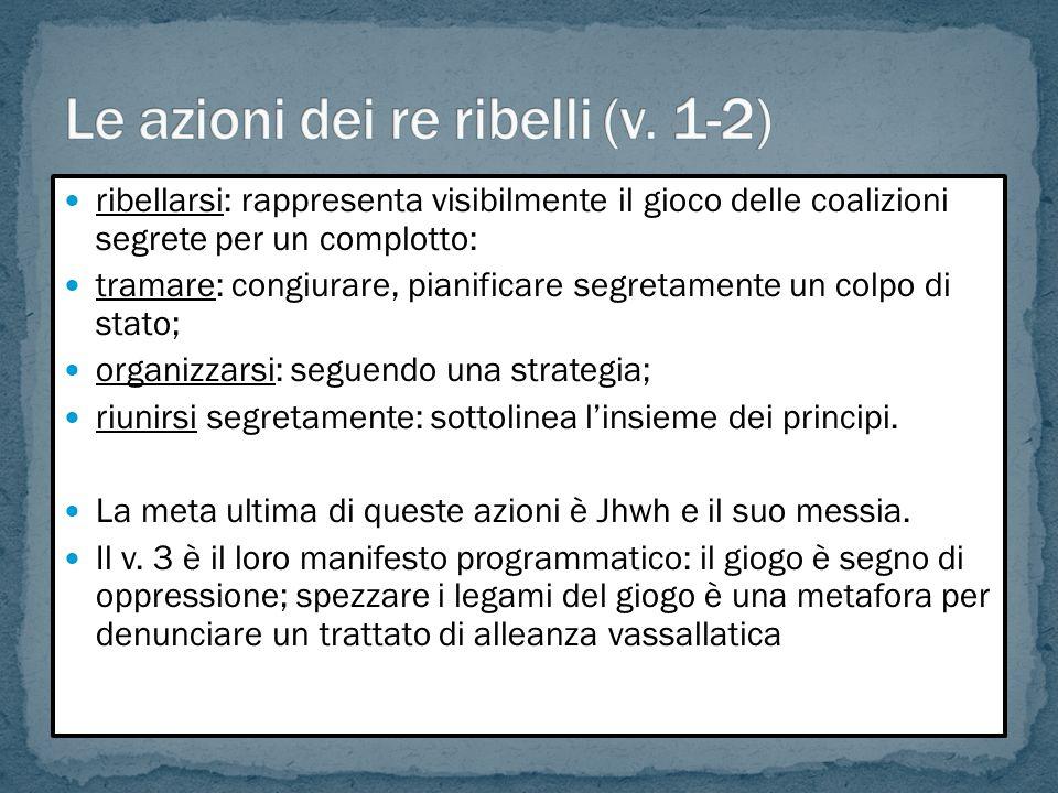 Le azioni dei re ribelli (v. 1-2)