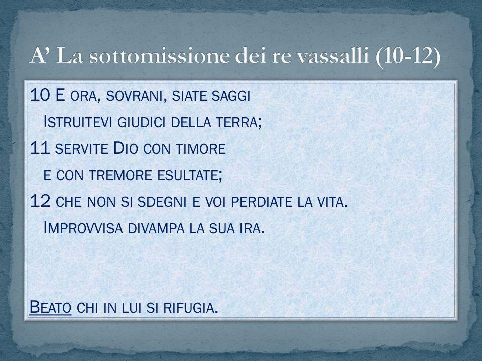 A' La sottomissione dei re vassalli (10-12)