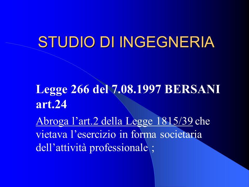 STUDIO DI INGEGNERIA Legge 266 del 7.08.1997 BERSANI art.24