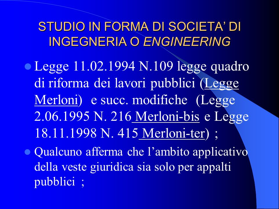 STUDIO IN FORMA DI SOCIETA' DI INGEGNERIA O ENGINEERING