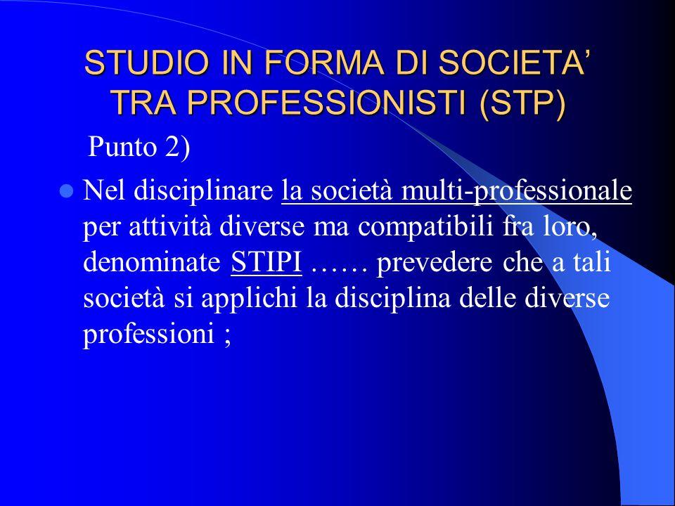 STUDIO IN FORMA DI SOCIETA' TRA PROFESSIONISTI (STP)