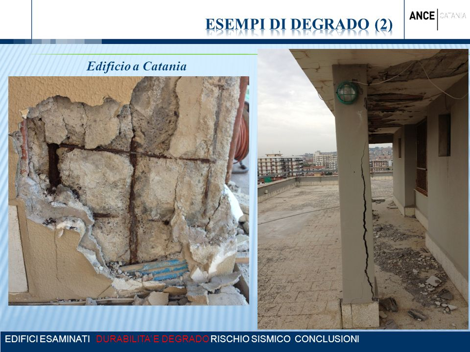 ESEMPI DI DEGRADO (2) Edificio a Catania