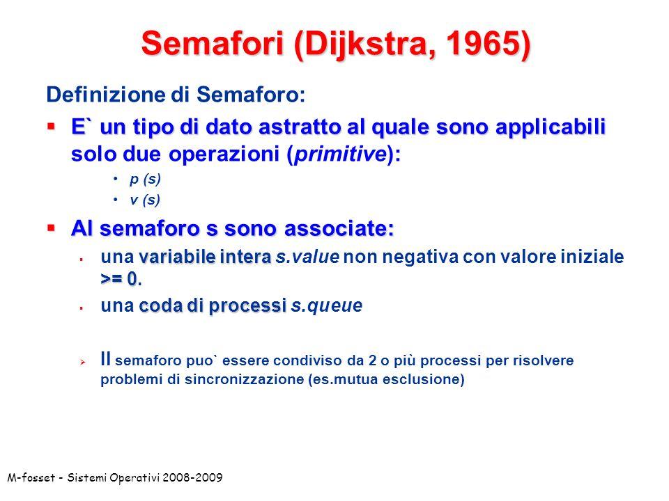 Semafori (Dijkstra, 1965) Definizione di Semaforo: