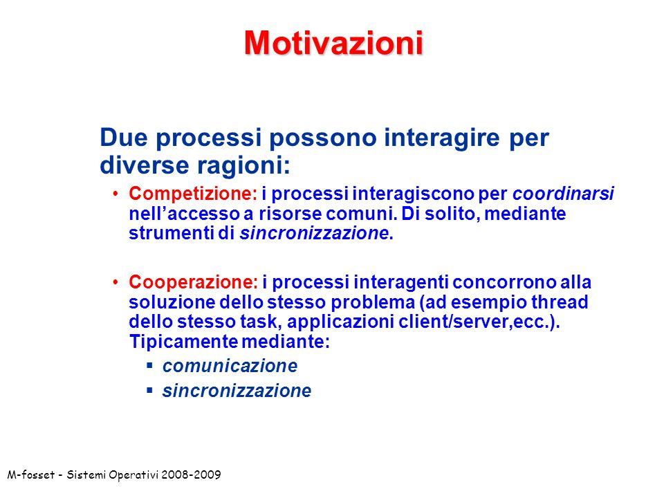 Motivazioni Due processi possono interagire per diverse ragioni: