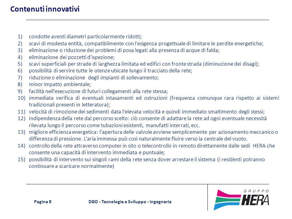 Contenuti innovativi 1) condotte aventi diametri particolarmente ridotti;