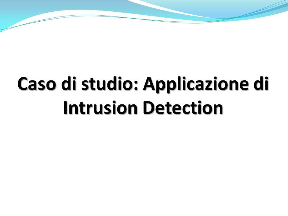 Caso di studio: Applicazione di Intrusion Detection