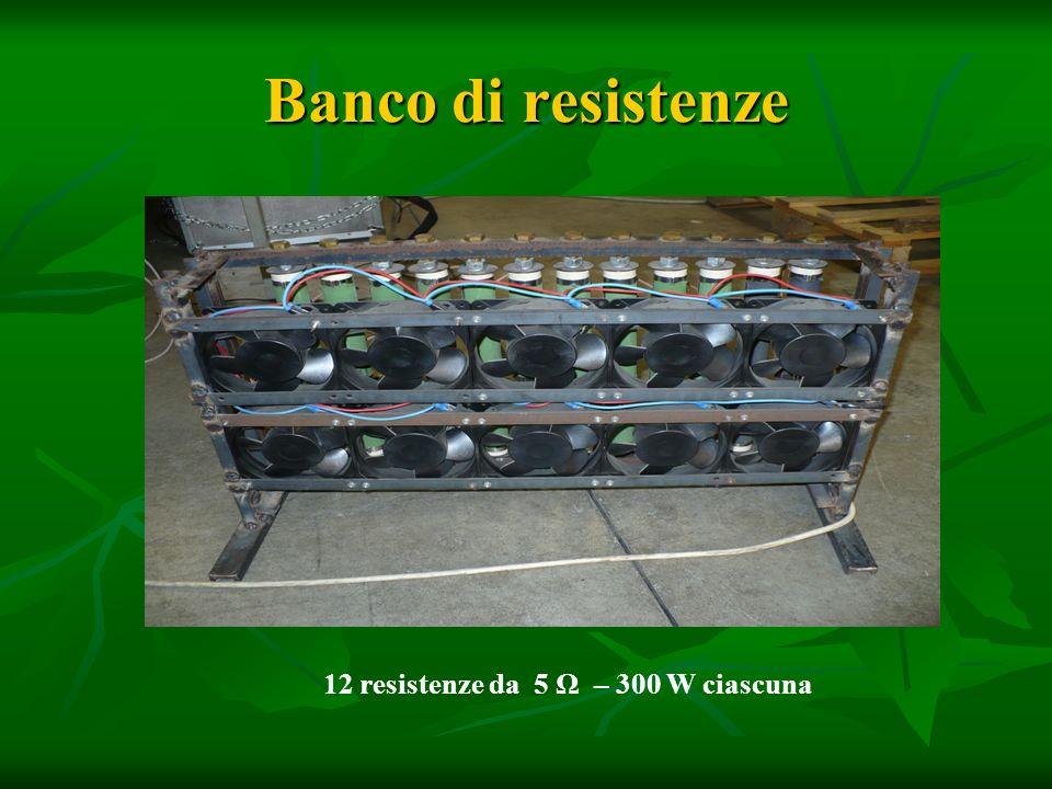 12 resistenze da 5 Ω – 300 W ciascuna