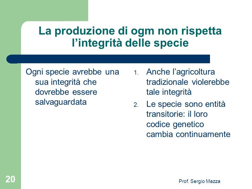 La produzione di ogm non rispetta l'integrità delle specie