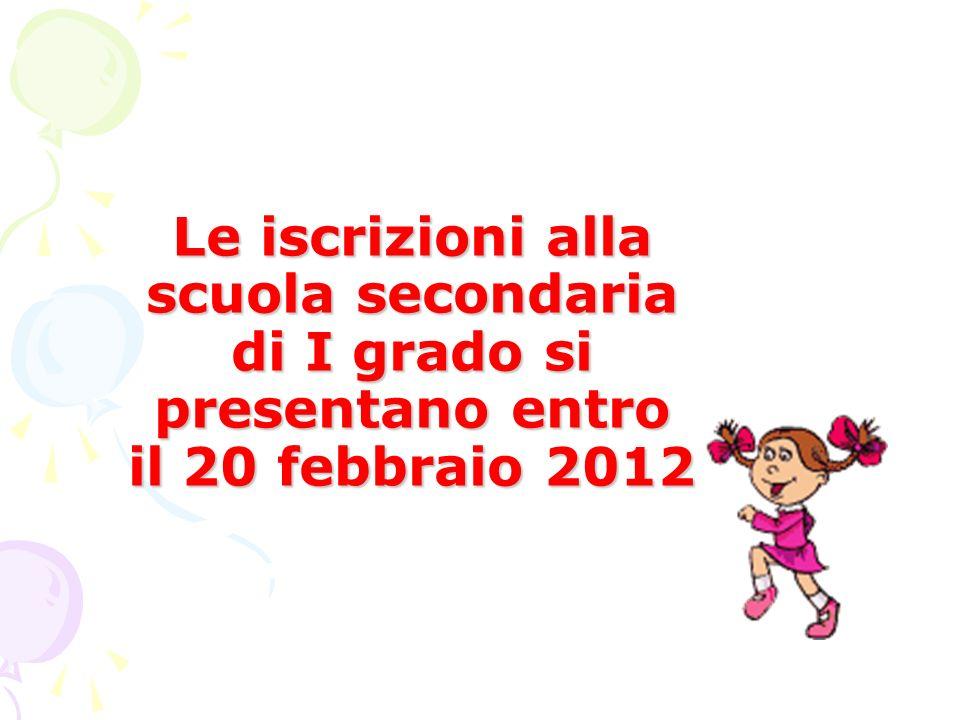 Le iscrizioni alla scuola secondaria di I grado si presentano entro il 20 febbraio 2012