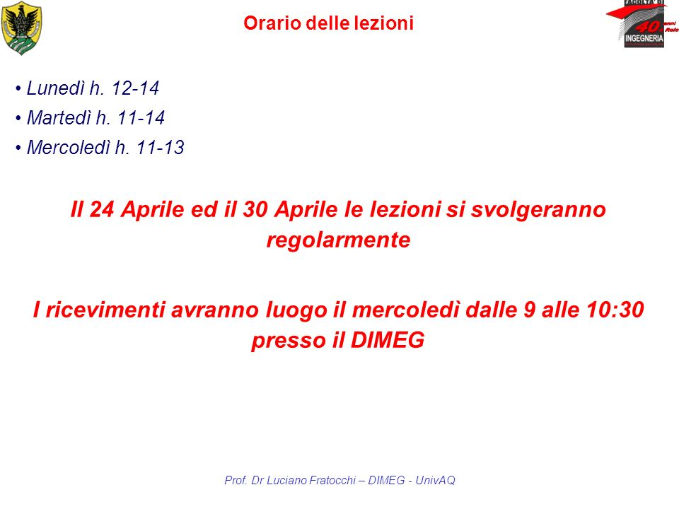 Il 24 Aprile ed il 30 Aprile le lezioni si svolgeranno regolarmente
