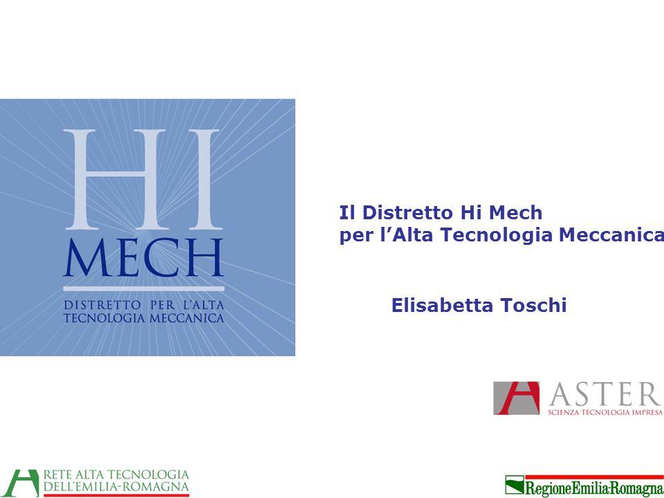 Il Distretto Hi Mech per l'Alta Tecnologia Meccanica Elisabetta Toschi