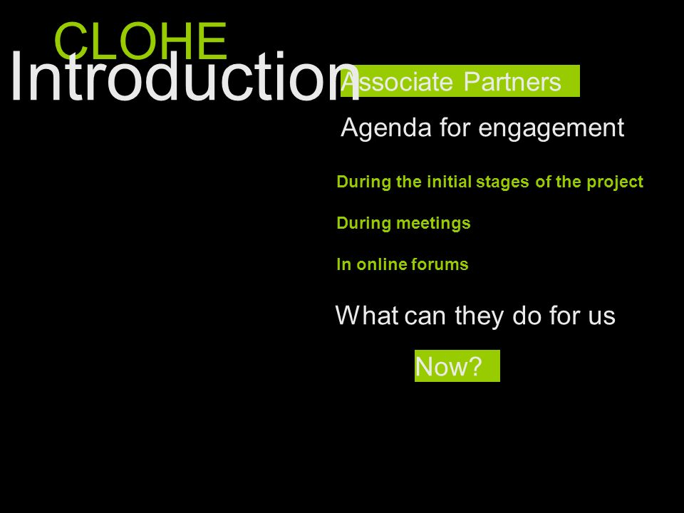 Introduction CLOHE Associate Partners Agenda for engagement