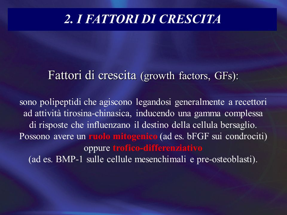 Fattori di crescita (growth factors, GFs):