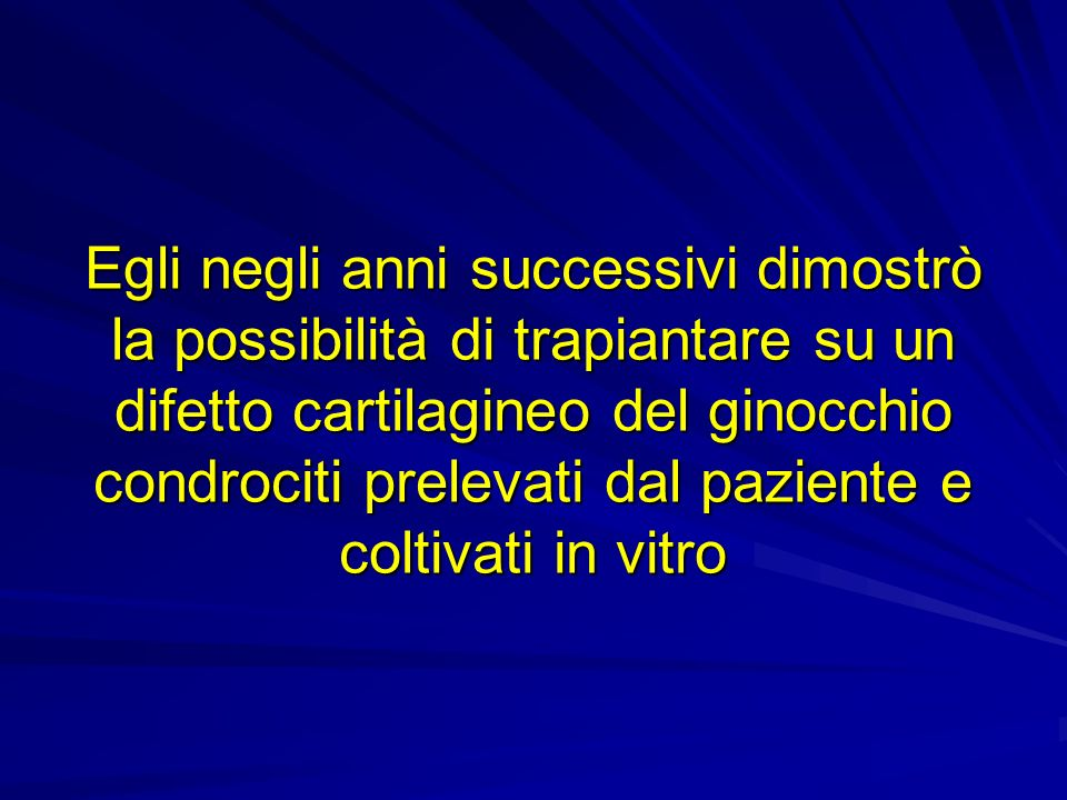 Egli negli anni successivi dimostrò la possibilità di trapiantare su un difetto cartilagineo del ginocchio condrociti prelevati dal paziente e coltivati in vitro