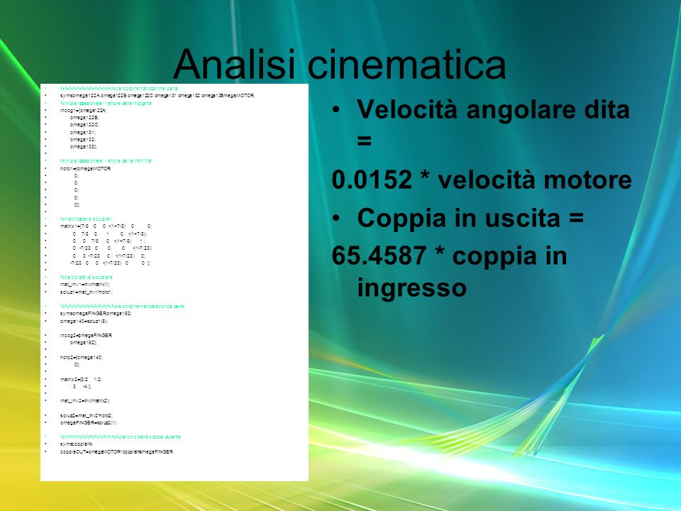 Analisi cinematica Velocità angolare dita = 0.0152 * velocità motore