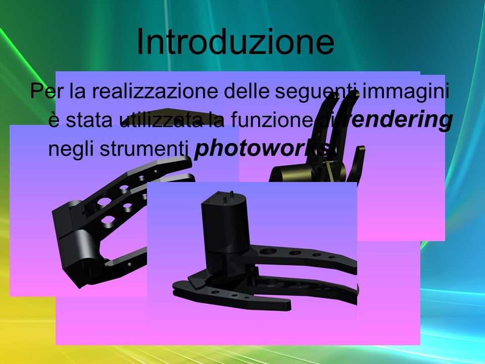 Introduzione Per la realizzazione delle seguenti immagini è stata utilizzata la funzione di rendering negli strumenti photoworks.