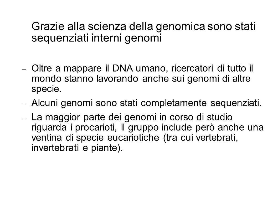 Grazie alla scienza della genomica sono stati sequenziati interni genomi