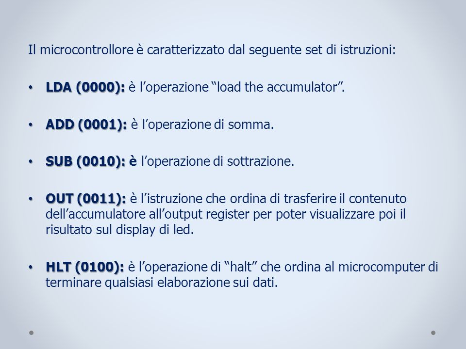 Il microcontrollore è caratterizzato dal seguente set di istruzioni: