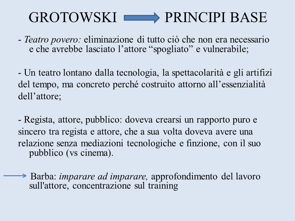 GROTOWSKI PRINCIPI BASE
