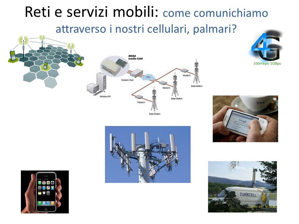 Reti e servizi mobili: come comunichiamo attraverso i nostri cellulari, palmari