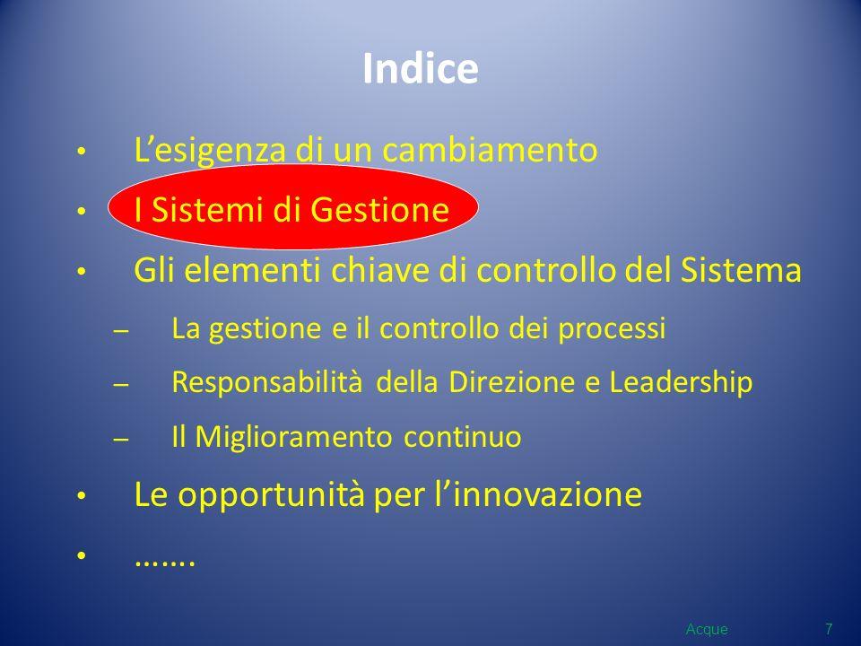 Indice L'esigenza di un cambiamento I Sistemi di Gestione
