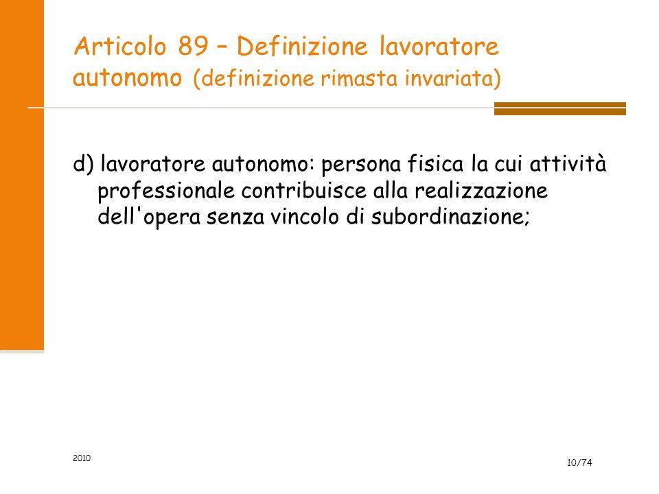 Articolo 89 – Definizione lavoratore autonomo (definizione rimasta invariata)
