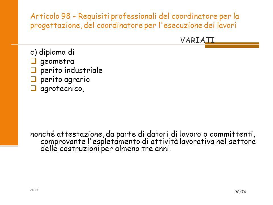 Articolo 98 - Requisiti professionali del coordinatore per la progettazione, del coordinatore per l esecuzione dei lavori