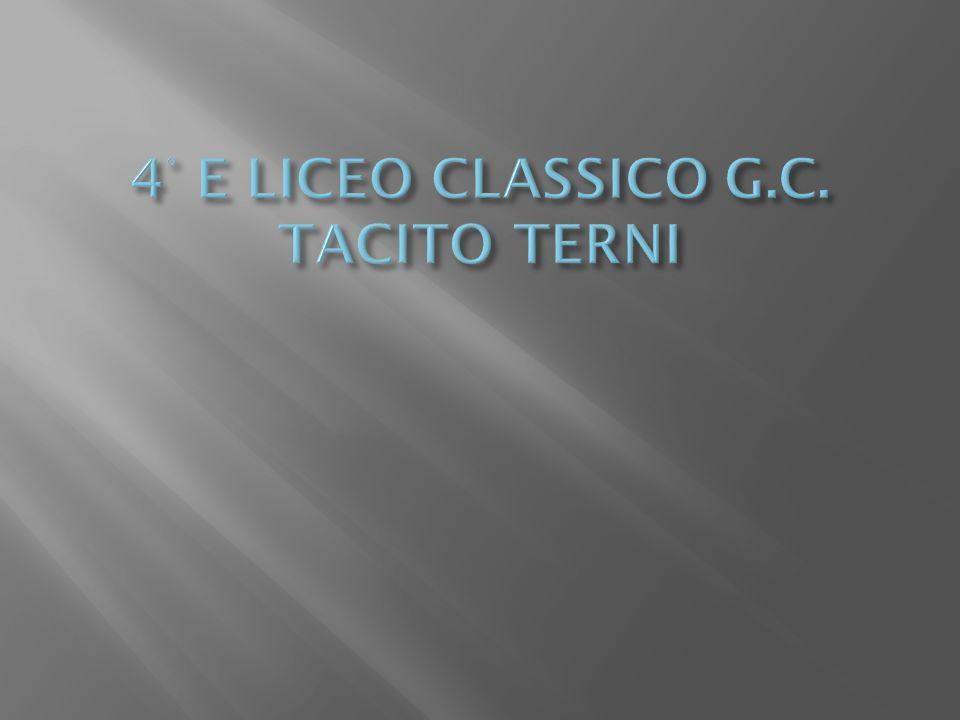 4° E LICEO CLASSICO G.C. TACITO TERNI