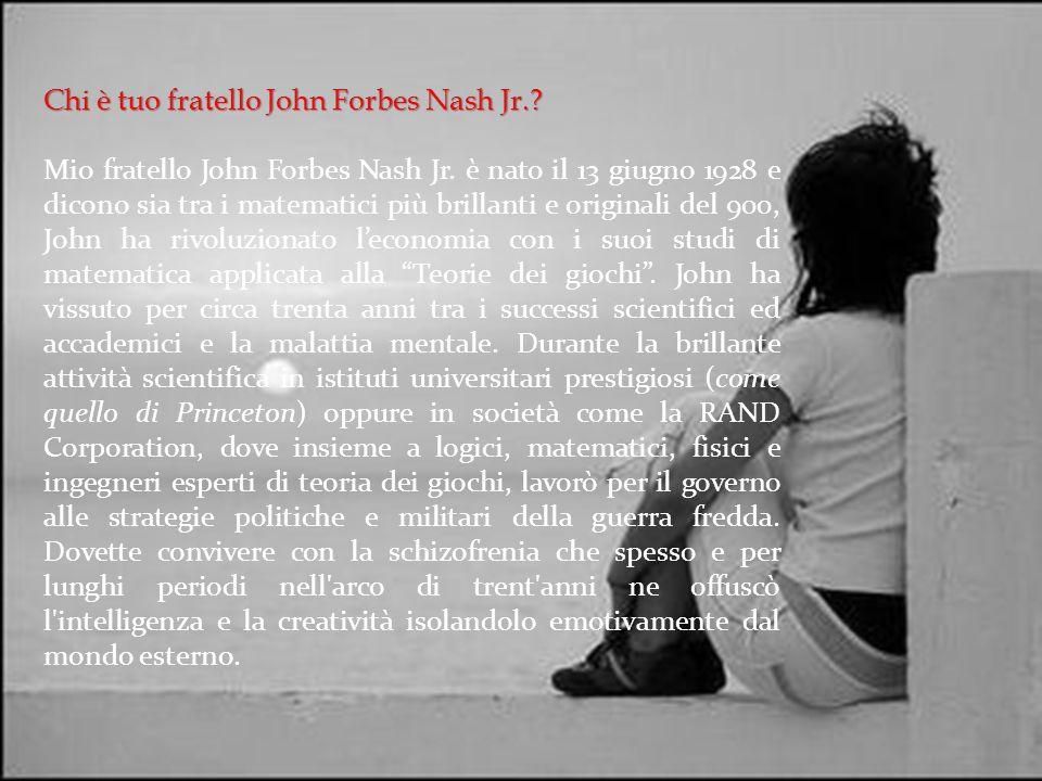 Chi è tuo fratello John Forbes Nash Jr.