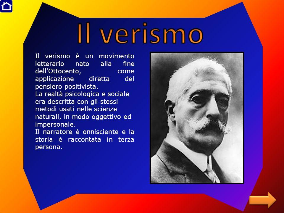 Il verismo Il verismo è un movimento letterario nato alla fine dell Ottocento, come applicazione diretta del pensiero positivista.
