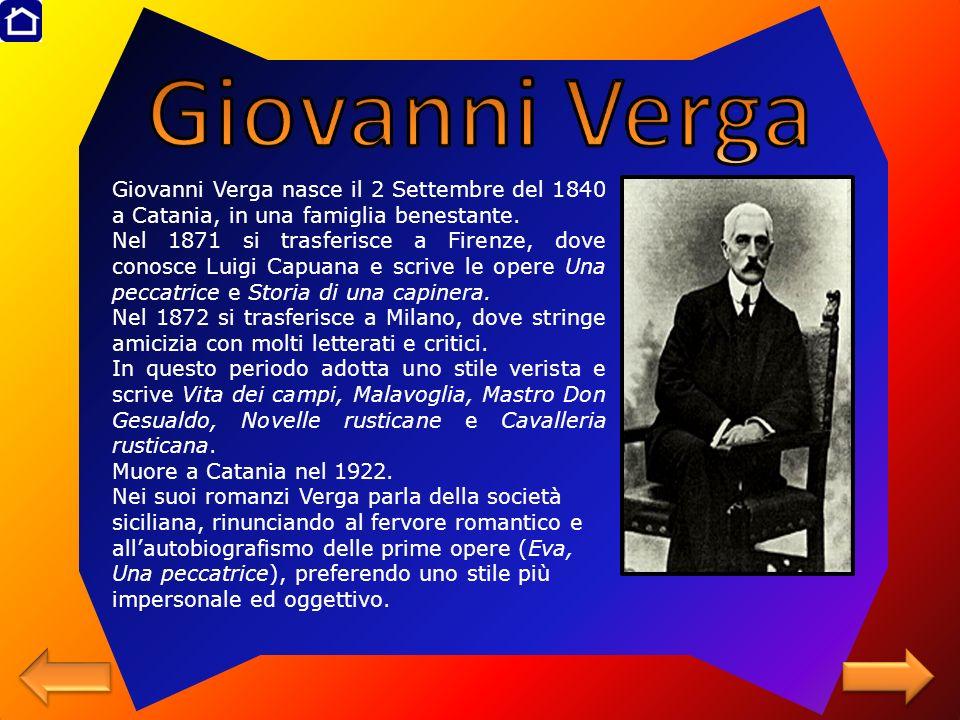 Giovanni Verga Giovanni Verga nasce il 2 Settembre del 1840 a Catania, in una famiglia benestante.