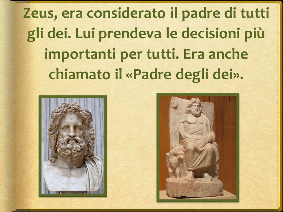 Zeus, era considerato il padre di tutti gli dei
