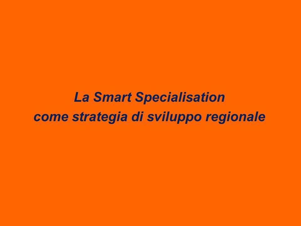 La Smart Specialisation come strategia di sviluppo regionale