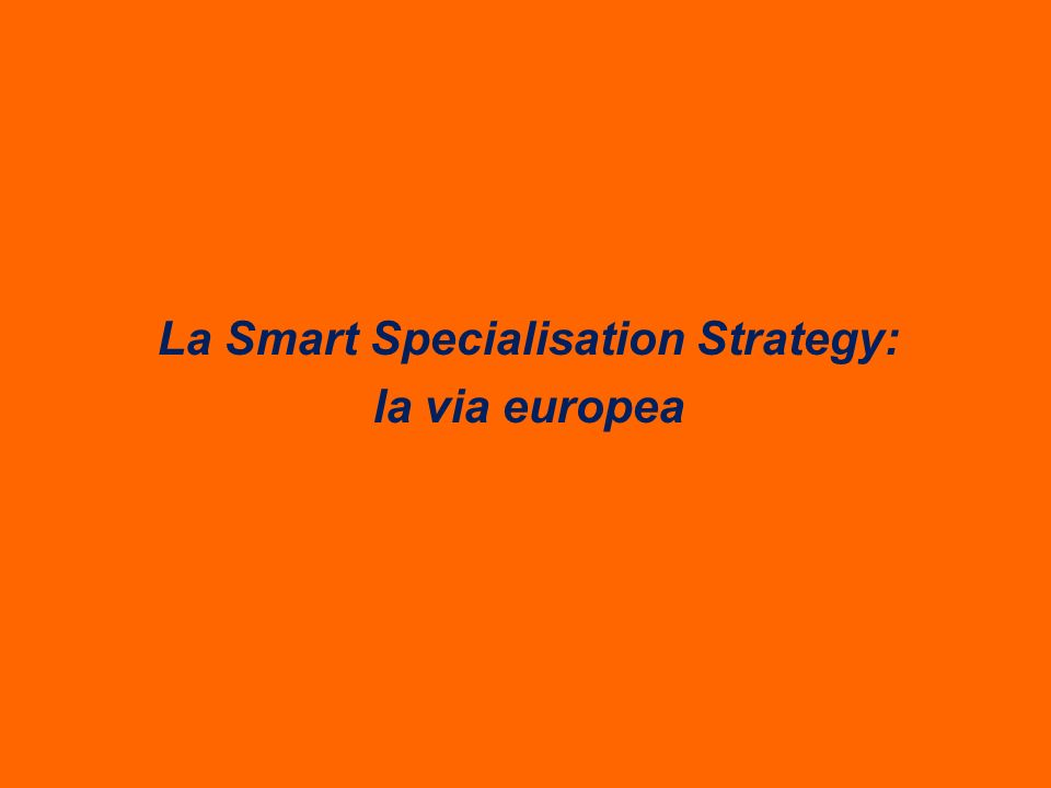 La Smart Specialisation Strategy: