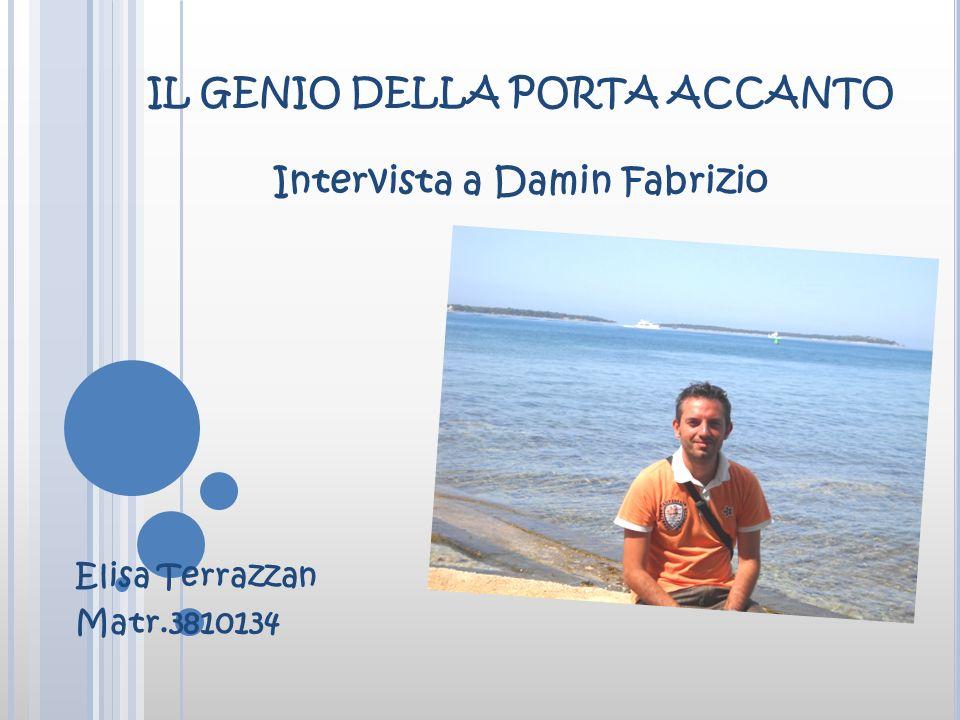 IL GENIO DELLA PORTA ACCANTO Intervista a Damin Fabrizio