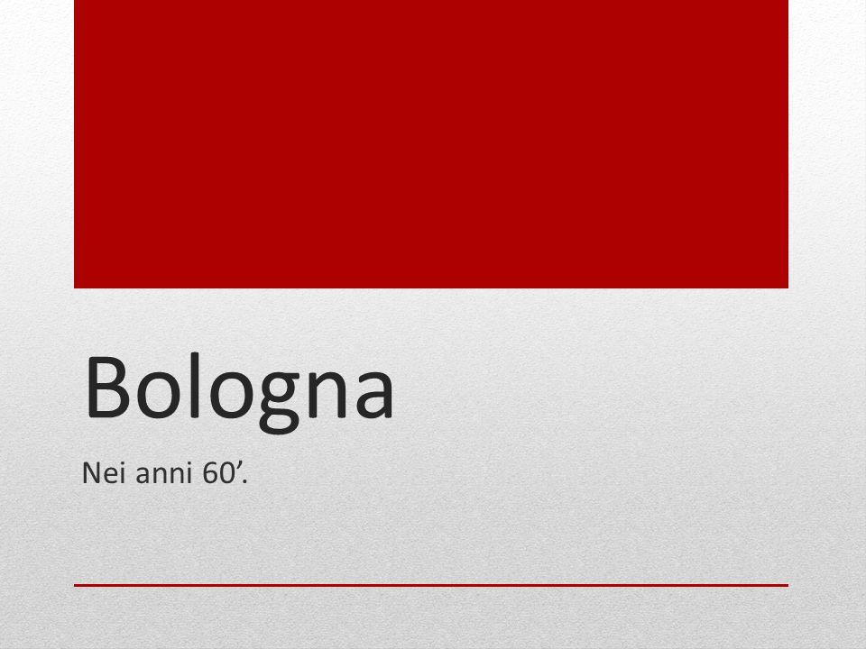 Bologna Nei anni 60'.