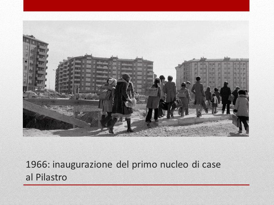 1966: inaugurazione del primo nucleo di case al Pilastro