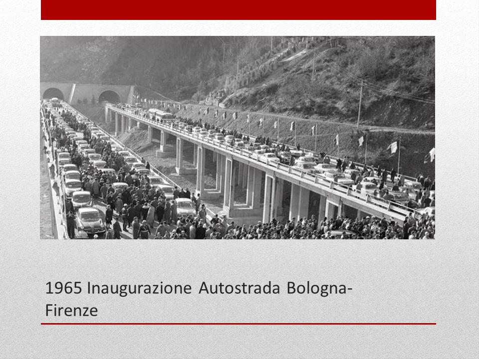 1965 Inaugurazione Autostrada Bologna-Firenze