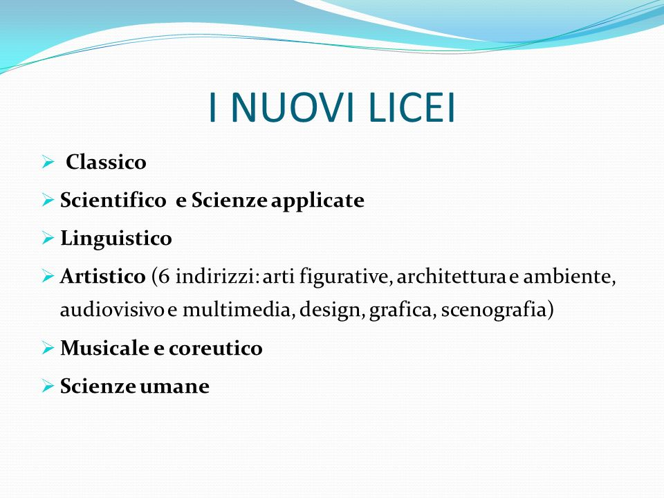 I NUOVI LICEI Classico Scientifico e Scienze applicate Linguistico