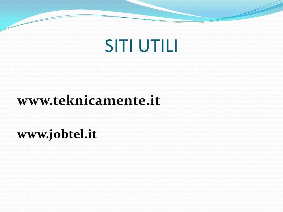 SITI UTILI www.teknicamente.it www.jobtel.it