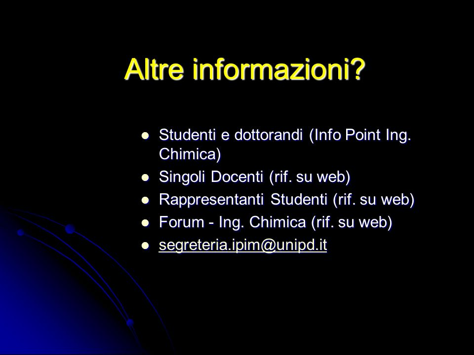 Altre informazioni Studenti e dottorandi (Info Point Ing. Chimica)