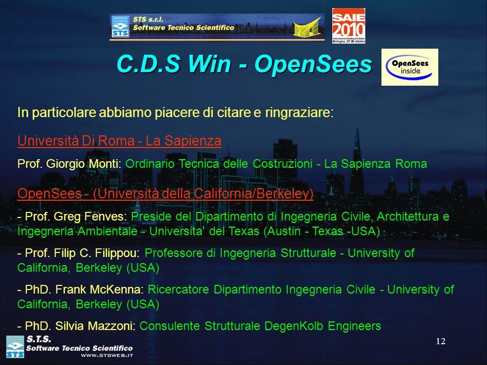 C.D.S Win - OpenSees In particolare abbiamo piacere di citare e ringraziare: Università Di Roma - La Sapienza.