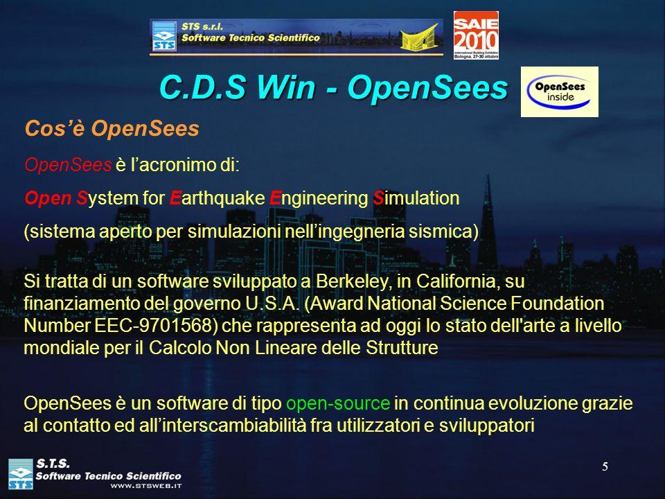 C.D.S Win - OpenSees Cos'è OpenSees OpenSees è l'acronimo di: