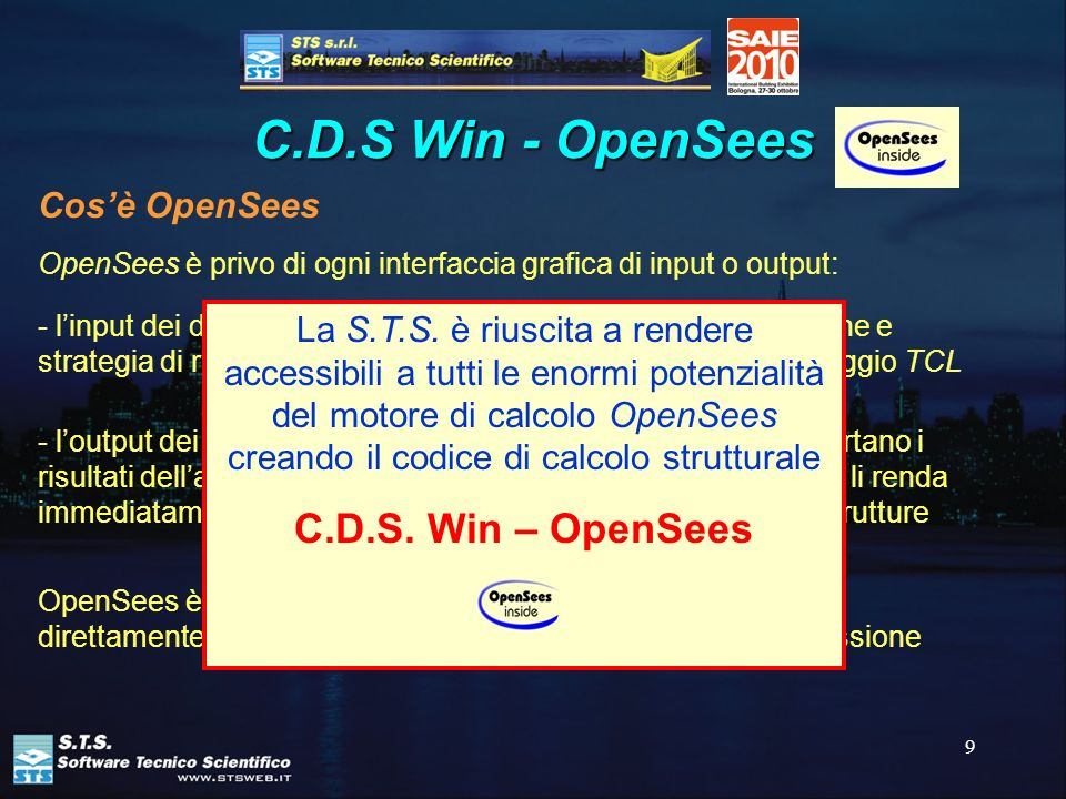 C.D.S Win - OpenSees C.D.S. Win – OpenSees Cos'è OpenSees