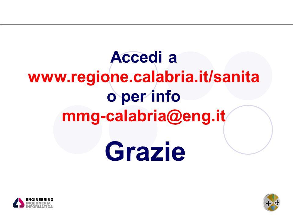 Accedi a www.regione.calabria.it/sanita o per info mmg-calabria@eng.it