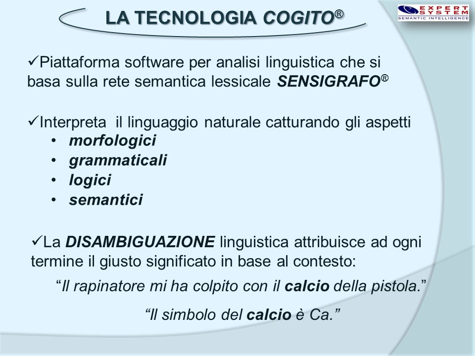 LA TECNOLOGIA COGITO® Piattaforma software per analisi linguistica che si basa sulla rete semantica lessicale SENSIGRAFO®
