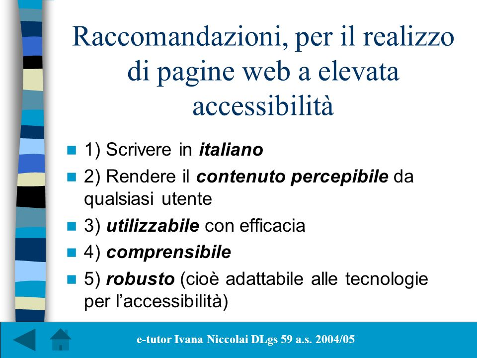 Raccomandazioni, per il realizzo di pagine web a elevata accessibilità