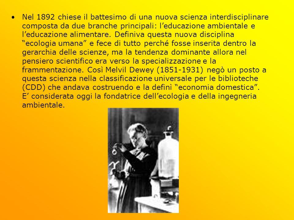 Nel 1892 chiese il battesimo di una nuova scienza interdisciplinare composta da due branche principali: l'educazione ambientale e l'educazione alimentare.