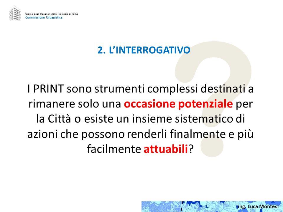 Ordine degli Ingegneri della Provincia di Roma. Commissione Urbanistica. 2. L'INTERROGATIVO.