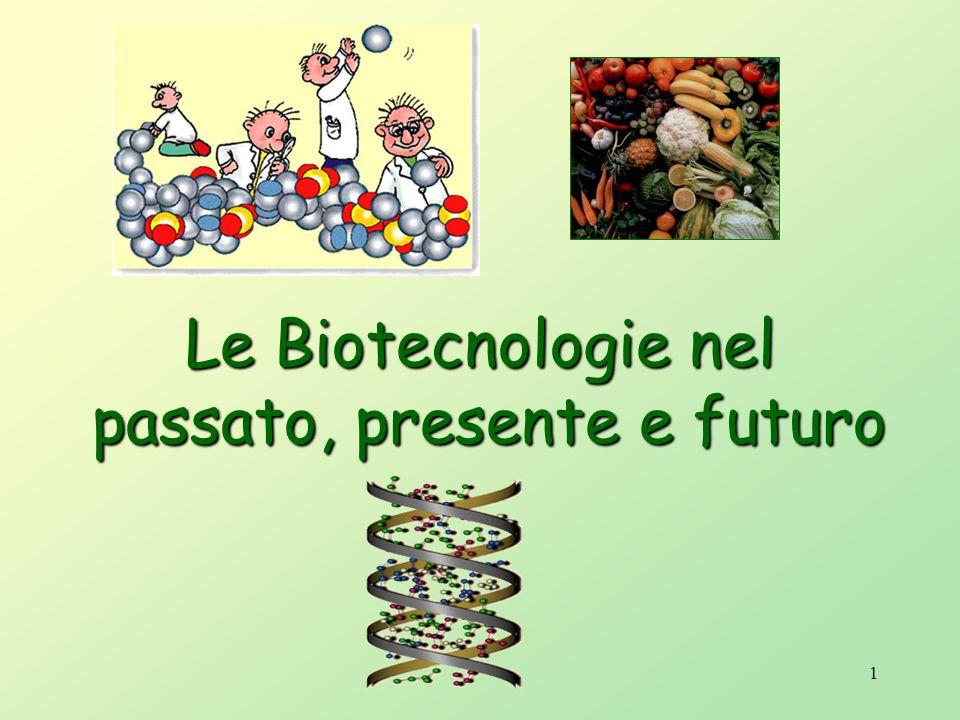 Le Biotecnologie nel passato, presente e futuro